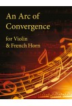 An Arc of Convergence  -  Violin and French Horn 25002DD Digital Download