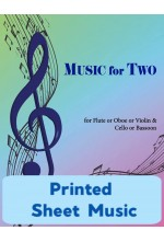 Music for Two - Flute or Oboe or Violin & Cello or Bassoon - Choose a Volume! Printed Sheet Music
