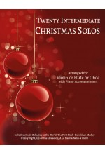 20 Intermediate Christmas Solos Violin or Flute or Oboe and Piano 40043