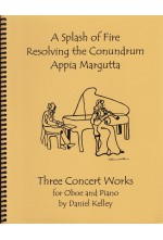 Three Concert Works for Oboe & Piano (Splash of Fire, Appia Margutta, Resolving the Conundrum) 40050