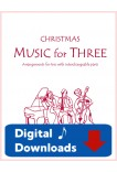 Music for Three - Christmas - Create Your Own Set of Parts - Digital Download