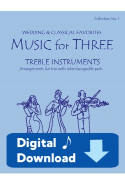 Music for Three Treble Instruments - Collection No. 1: Wedding & Classical Favorites - 58001 Digital Download