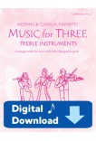 Music for Three Treble Instruments - Collection No. 2: Wedding & Classical Favorites - 58002 Digital Download
