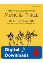 Music for Three Treble Instruments - Collection No. 3: Wedding & Classical Favorites - 58003 Digital Download