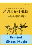 Music for Three Treble Instruments - Collection No. 3: Wedding & Classical Favorites - 58003 Printed Sheet Music