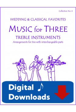 Music for Three Treble Instruments - Collection No. 6: Wedding & Classical Favorites - 58006 Digital Download
