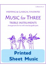 Music for Three Treble Instruments - Collection No. 6: Wedding & Classical Favorites - 58006 Printed Sheet Music