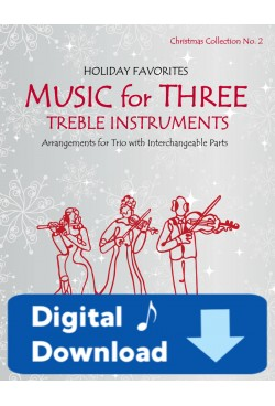 Music for Three Treble Instruments - Christmas Collection No. 2: Holiday Favorites - 58052 Digital Download
