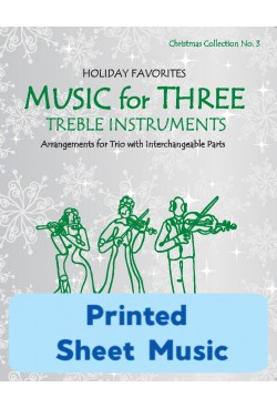 Music for Three Treble Instruments - Christmas Collection No. 3: Holiday Favorites - 58053 Printed Sheet Music
