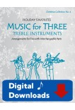 Music for Three Treble Instruments - Christmas Collection No. 4: Holiday Favorites - 58054 Digital Download