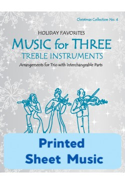 Music for Three Treble Instruments - Christmas Collection No. 4: Holiday Favorites - 58054 Printed Sheet Music